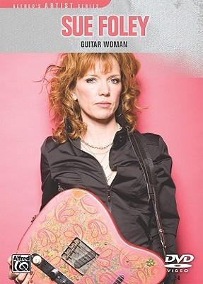 Sue Foley: Guitar Woman Sue Foley
