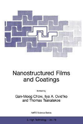 Nanostructured Films and Coatings  by  Gan-Moog Chow