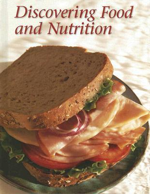 Discovering Food and Nutrition, Student Edition  by  McGraw-Hill Publishing