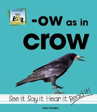 Ow as in Crow  by  Kelly Doudna