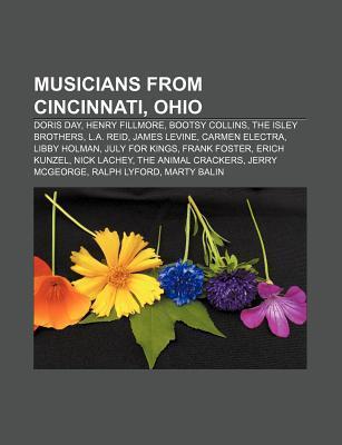 Musicians from Cincinnati, Ohio: Doris Day, Henry Fillmore, Bootsy Collins, the Isley Brothers, L.A. Reid, James Levine, Carmen Electra Source Wikipedia