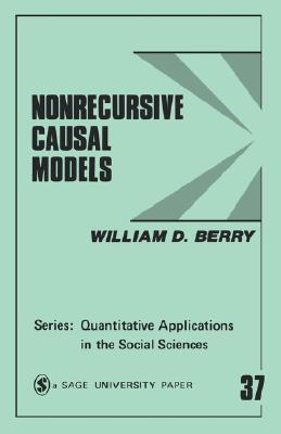Nonrecursive Causal Models  by  William D. Berry