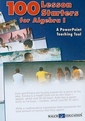 100 Lesson Starters for Algebra 1: A PowerPoint Teaching Tool Vanessa Sylvester