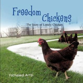 Freedom Chickens: The Story of Lonely Chicken Yocheved Artzi