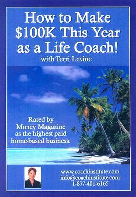 How to Make $100k This Year as a Life Coach! Terri Levine