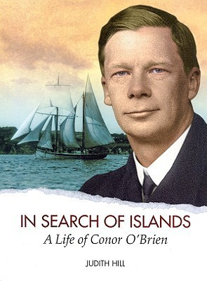 In Search of Islands: A Life of Conor OBrien  by  Judith Hill
