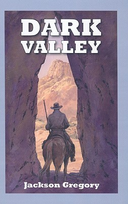 Dark Valley  by  Jackson Gregory