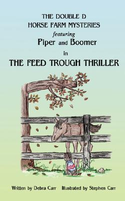 The Feed Trough Thriller  by  Debra Carr