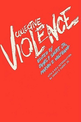 Collective Violence  by  James F. Short Jr.