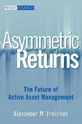 Absolute Returns: The Risk and Opportunities of Hedge Fund Investing Alexander M. Ineichen