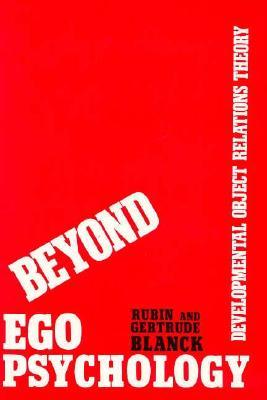 Beyond Ego Psychology Rubin Blanck
