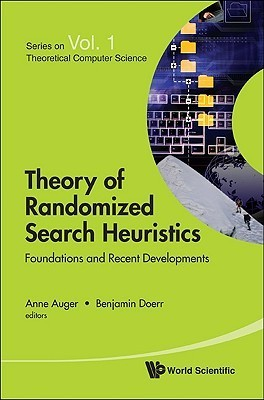 Theory of Randomized Search Heuristics: Foundations and Recent Developments Anne Auger