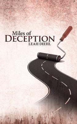 Miles of Deception  by  Leah Diehl