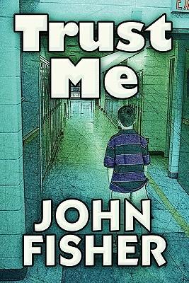 Trust Me  by  John Fisher