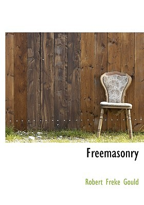 Freemasonry  by  Robert Freke Gould