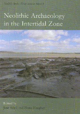 Neolithic Archaeology In The Intertidal Zone  by  Jane Sidell