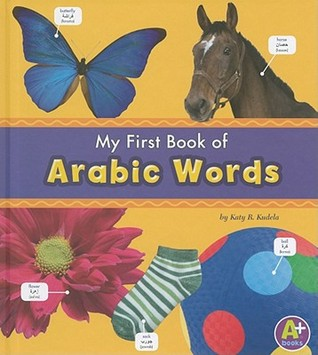 My First Book of Arabic Words  by  Katy R. Kudela