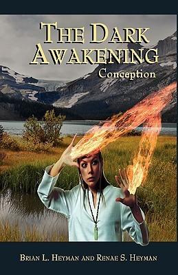 The Dark Awakening: Conception Brian Heyman