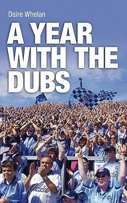 A Year with the Dubs Daire Whelan