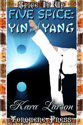 Five Spice: Ying And Yang Kara Larson