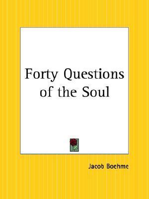Forty Questions of the Soul  by  Jakob Böhme