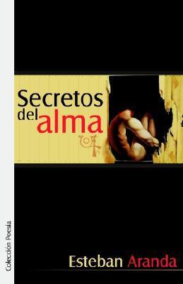 Secretos del Alma  by  Esteban Aranda