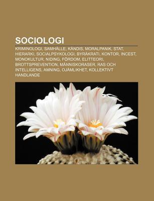 Sociologi: Kriminologi, Samh Lle, K Ndis, Moralpanik, Stat, Hierarki, Socialpsykologi, Byr Krati, Kontor, Incest, Monokultur, Nid NOT A BOOK
