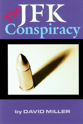 The JFK Conspiracy  by  David   Miller