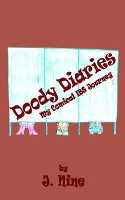 Doody Diaries: My Comical Ibs Journey J. Nine