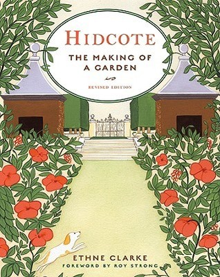 Hidcote: The Making of a Garden  by  Ethne Clarke