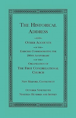 The Historical Address and Other Accounts of the Exercises Commemorating the 200th Anniversary of the Organization of the First Congregational Church  by  Heritage Books Inc