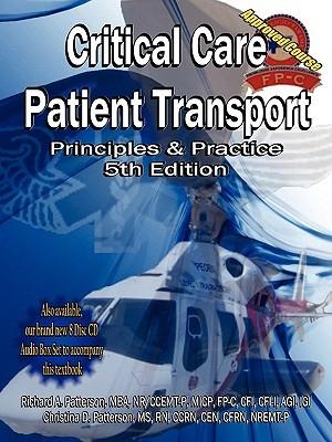 Critical Care Patient Transport, Principles and Practice Richard A. Patterson