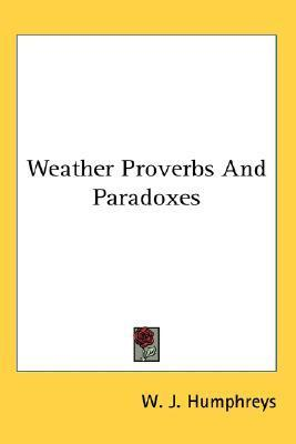 Weather Proverbs and Paradoxes W.J. Humphreys
