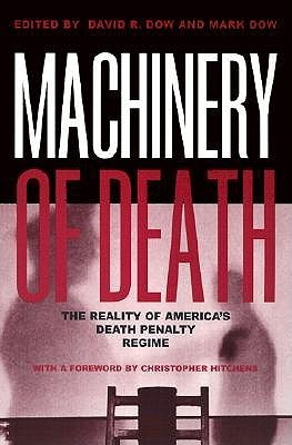 Machinery of Death: The Reality of Americas Death Penalty Regime David R. Dow