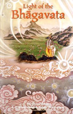 Light of the Bhagavata  by  A.C. Bhaktivedanta Swami Prabhupāda