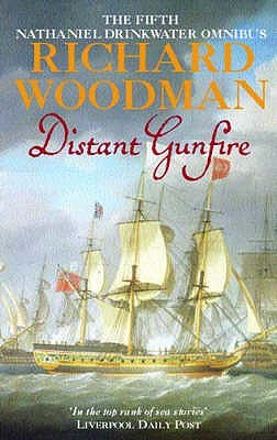 Distant Gunfire: The Fifth Nathaniel Drinkwater Omnibus: Shadow of the Eagle, Ebb Tide (Nathaniel Drinkwater series) Richard Woodman