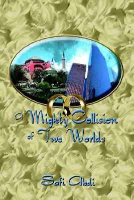 A Mighty Collision of Two Worlds  by  Safi Abdi
