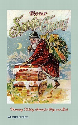 Dear Santa Claus  by  Anonymous