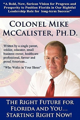 The Right Future for Florida and You... Starting Right Now!  by  Mike McCalister