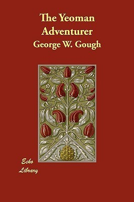 The Yeoman Adventurer  by  George Gough