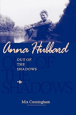 Anna Hubbard: Out of the Shadows Mia Cunningham