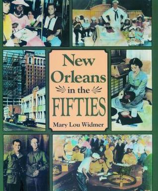 New Orleans in the Fifties Mary Lou Widmer