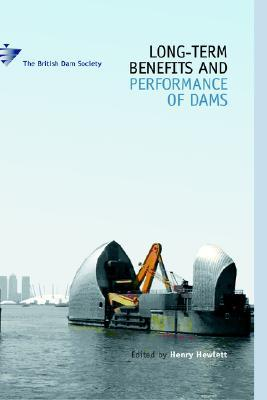 Long-Term Benefits and Performance of Dams  by  H. Hewlett