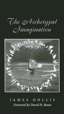 The Archetypal Imagination  by  James Hollis