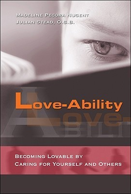 Love-Ability: Becoming Lovable Caring for Yourself and Others by Madeline Pecora Nugent