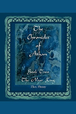 The New King - Book Two of the Chronicles of Athan  by  Thos Pinney
