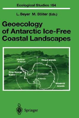 Geoecology of Antarctic Ice-Free Coastal Landscapes  by  Lothar Beyer