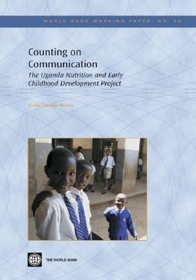 Counting on Communication: The Uganda Nutrition and Early Childhood Development Project Cecilia Cabaanero-Verzosa