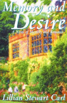 Memory and Desire: A Novel of Mystery and Romance  by  Lillian Stewart Carl