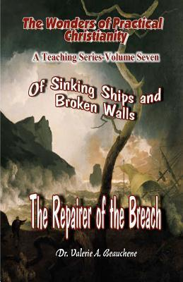 Of Sinking Ships and Broken Walls: The Repairer of the Breach Valerie A. Beauchene